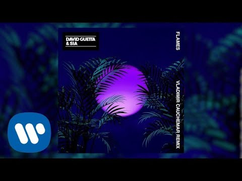 David Guetta & Sia - Flames (Vladimir Cauchemar Remix)