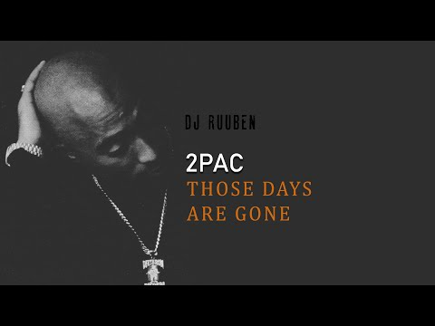 2Pac - Those Days Are Gone (Ruuben Full Mixtape)