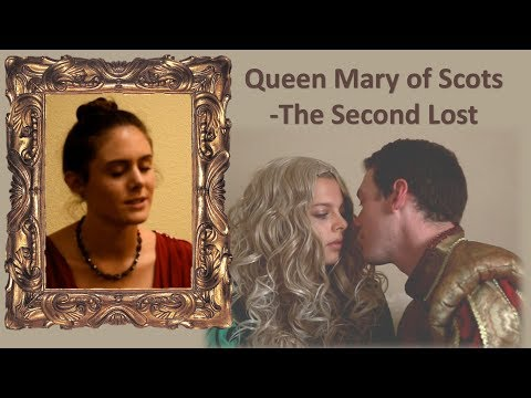 Queen Mary of Scots - The Second Lost