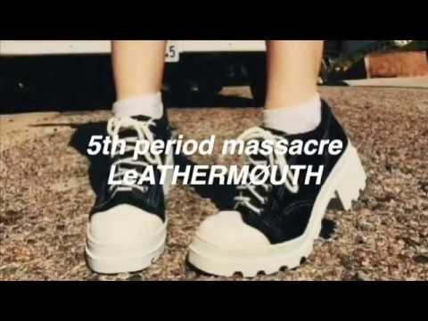 5th period massacre + leathermøuth [lyrics] mp3