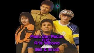 Lirik lagu Madu dan Racun (Bill & Brod) oleh Arie Wibowo