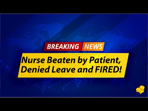 Nurse Beaten by Patient Was Fired From Her Job