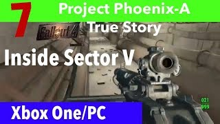 Fallout 4 Xbox One/PC Quest Mods|Project Phoenix - A True Story|Part 7-Inside Sector V