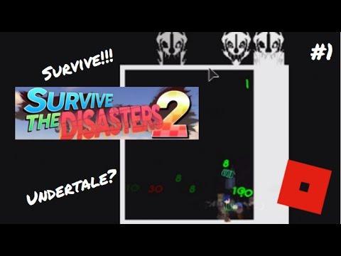 survive undertale roblox survive the disasters 2