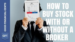 How to Buy Stock With or Without a Broker (GoodFinancialCents.com)