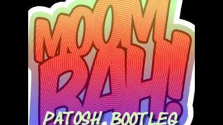 Funk D Moombahouse Patosh bootleg