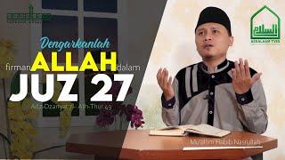 Murottal Al Qur an || Juz 27 : Az Zariyat 7 - Ath Thur 49|| Mu'allim Habib Nasrullah [Assalaam TVID]