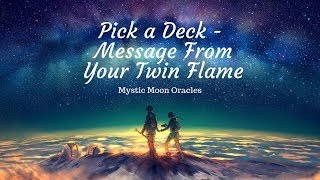 Pick a Deck - Your Twin Flame's Message to You