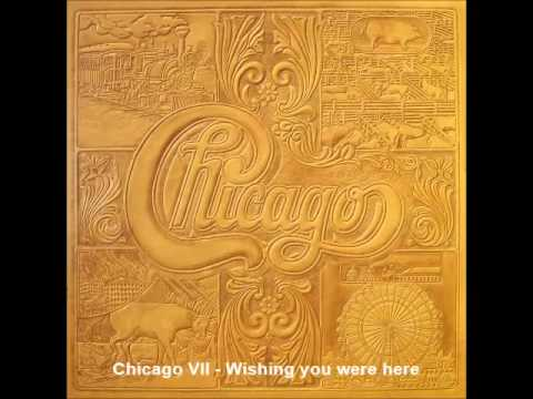 Chicago VII - Wishing you were here
