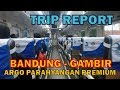 Sensasi Naik KA Argo Parahyangan Premium Rangkaian Terbaru Bandung-Gambir [TRIP REPORT GOPAR PART 2]