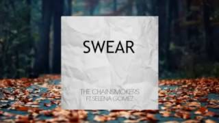 The Chainsmokers Swear ft Selena Gomez NEW SONG 2016