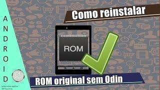 Como reinstalar ROM original Samsung sem Odin