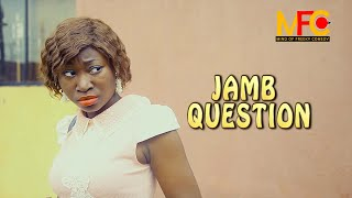 Jamb Question - Mind of Freeky Comedy [EP 17]
