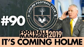 HOLME FC FM19 | Part 90 | TRANSFER SPECIAL | Football Manager 2019