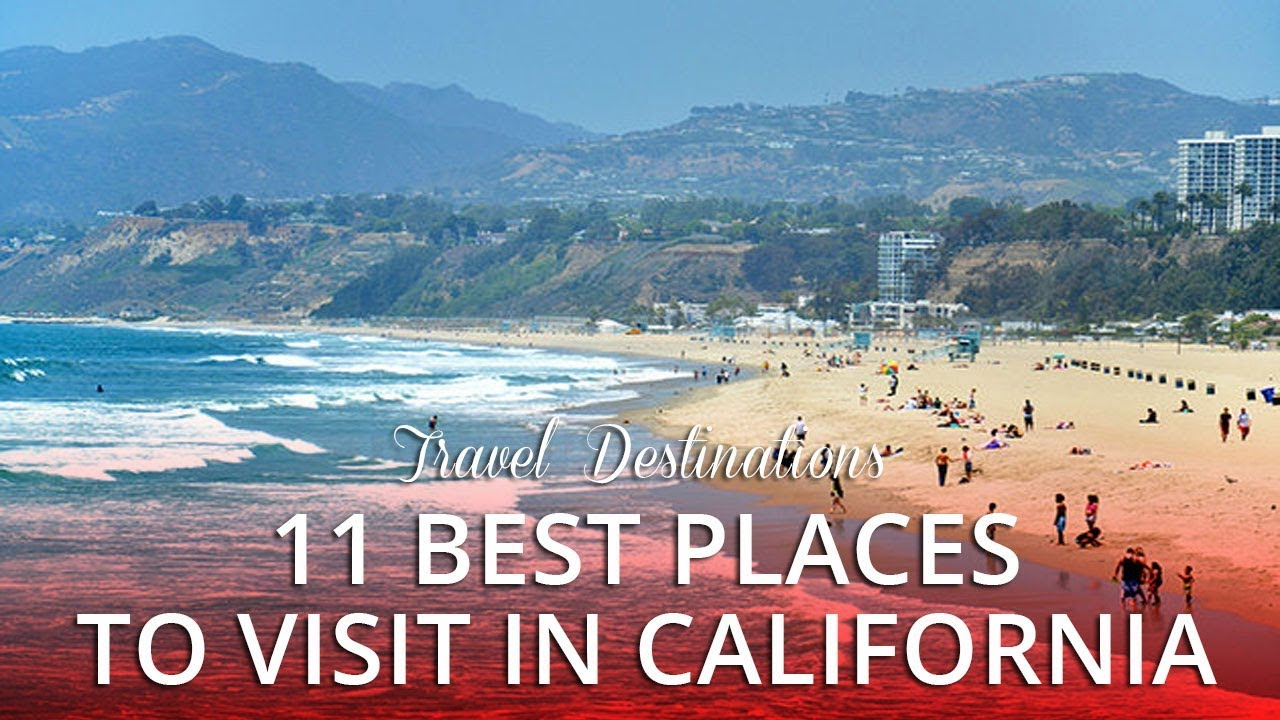 11 best places to visit in california - youtube