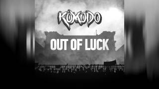 Watch Komodo Out Of Luck video