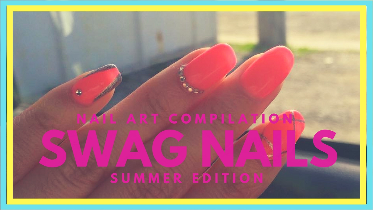 Nail Art Compilation Swag Nails For Summer Do It At Home Nail