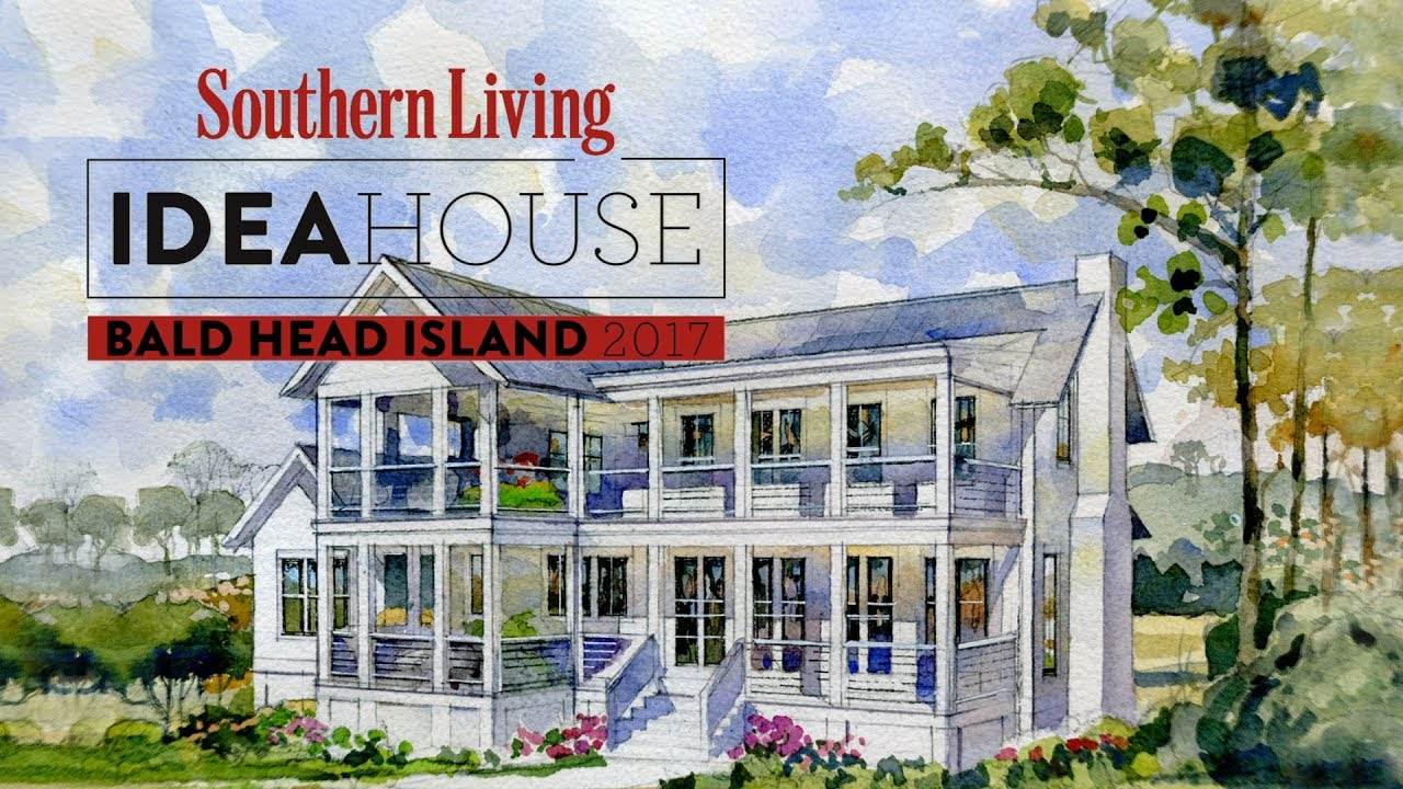 southern living idea house 2017 - bald head island - youtube