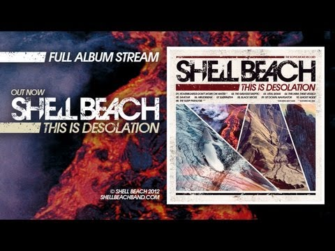 "Shell Beach - ""This Is Desolation"" (Full Album Stream)"