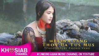 Melina Vang - Thov Ua Tus Mus (Official Video) [New M/V 2016-17]
