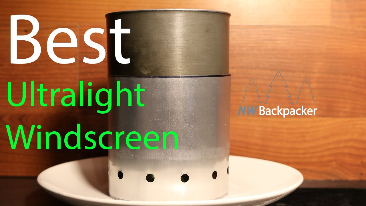 The Best Windscreen For Ultralight Backpacking Stoves Easy Diy Project Youtube