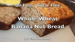 Whole Wheat Banana Nut Bread (sugar & Oil Free)