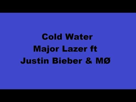 Cold Water Lyrics- Major Lazer Ft. Justin Bieber & MØ
