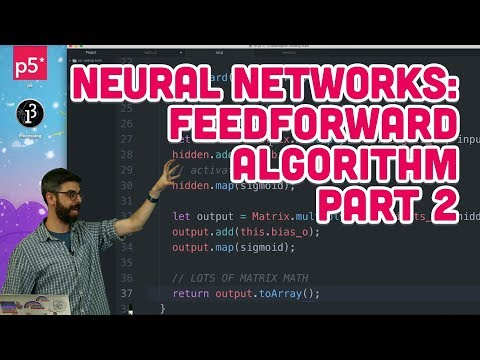10.13: Neural Networks: Feedforward Algorithm Part 2 - The Nature of Code