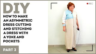 DIY: How to make an asymmetric dress. Cutting and stitching a dress with a yoke and pockets