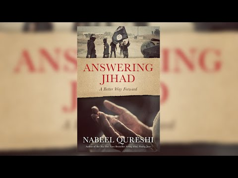 Answering Jihad: A Better Way Forward with Nabeel Qureshi Live Stream