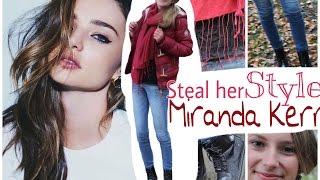 Steal Her Style ♡ Miranda Kerr | #stealingstyleswithKim Thumbnail