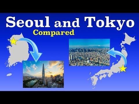 Tokyo and Seoul