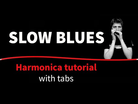 Slow blues - HARMONICA TUTORIAL (with tabs)