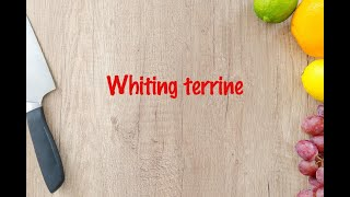 How to cook - Whiting terrine