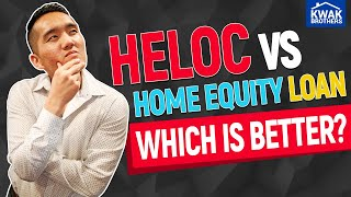 HELOC Vs Home Equity Loan: Which is Better?