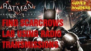 Find Scarecrow Using Radio Transmissions BATMAN ARKHAM KNIGHT PART 13
