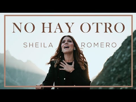 Sheila Romero | No Hay Otro | Música Cristiana