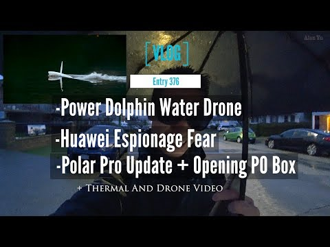 Power Dolphin Water Drone And Huawei Espionage Fear Plus Opening a PO Box And Polar Pro Update