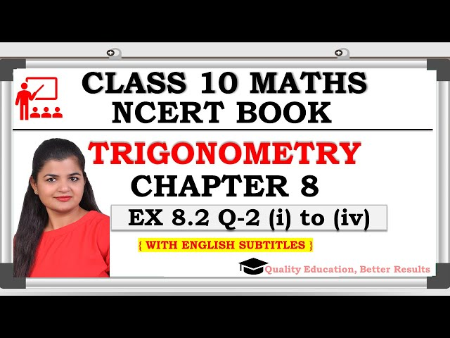 Class 10 Trigonometry Exercise 8.2 Question 2 (i to iv)| CBSE | NCERT BOOK