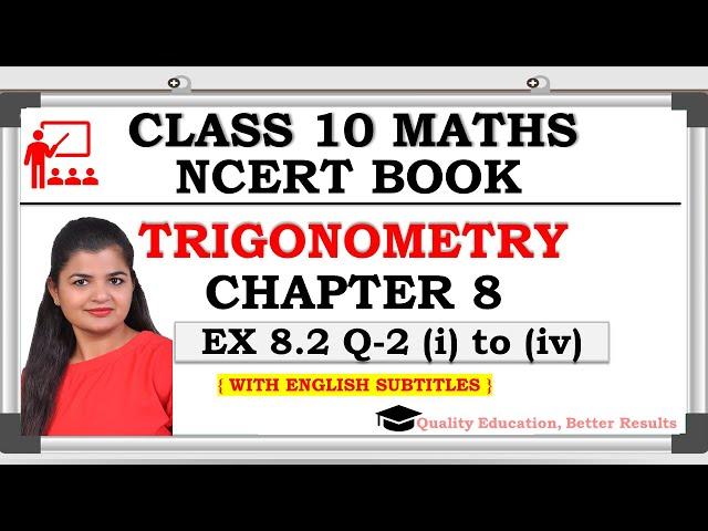 Class 10 Trigonometry Exercise 8.2 Question 2 (i to iv)| CBSE | NCERT BOOK