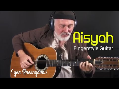 AISYAH ISTRI RASULULLAH || Fingerstyle Guitar – Igor Presnyakov
