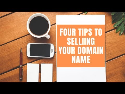 Four Tips to SELLING your domain name!