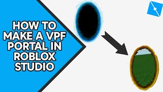 HOW TO MAKE A WORKING VPF PORTAL | ROBLOX STUDIO