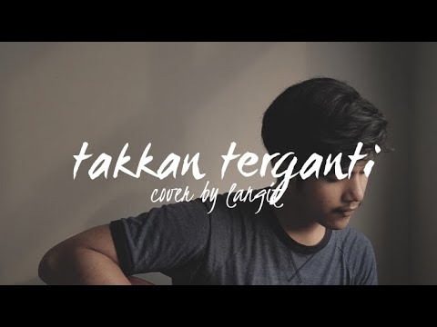 Takkan Terganti by Marcell (Cover by Langit)