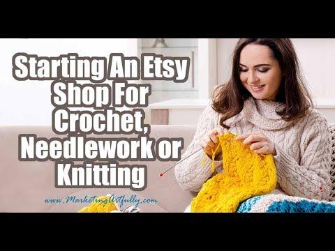 Starting An Etsy Shop For Crochet, Needlework or Knitting
