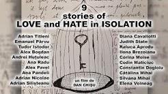 9 Poveşti De Dragoste Şi Ură În Izolare - un film de Dan Chişu