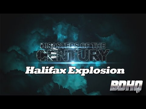 Halifax Explosion - Disasters of the Century