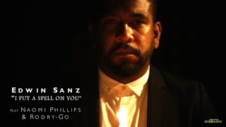 edwin sanz i put a spell on you video oficial