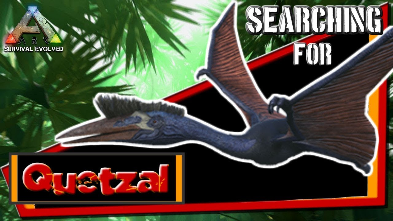 Ark survival evolved searching for a quetzal can we find one ark survival evolved searching for a quetzal can we find one malvernweather Gallery