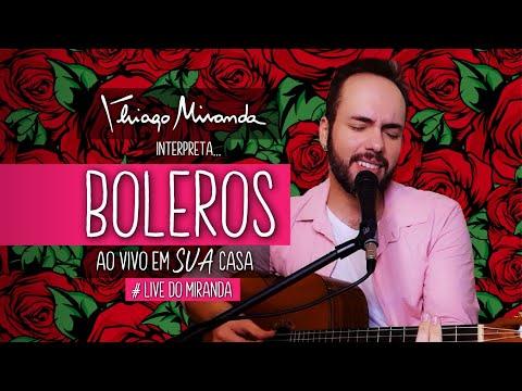 Thiago Miranda interpreta BOLEROS - Ao vivo em SUA casa #FiqueEmCasa